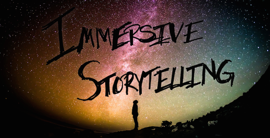 Watch Out! Immersive Storytelling and Marketing In 2017