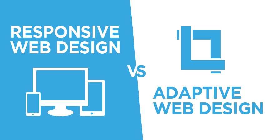 Adaptive Web Design vs. Responsive Web Design: Why Choose Responsive Design?